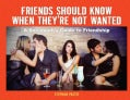 Friends Should Know When They're Not Wanted: A Sociopath's Guide to Friendship (Hardcover)
