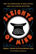 Sleights of Mind: What the Neuroscience of Magic Reveals About Our Everyday Deceptions (Paperback)