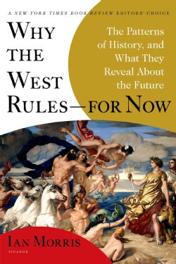Why the West Rules For Now: The Patterns of History, and What They Reveal About the Future (Paperback)