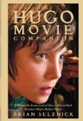 The Hugo Movie Companion: A Behind the Scenes Look at How a Beloved Book Became a Major Motion Picture (Hardcover)