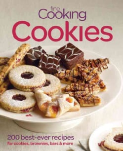 Fine Cooking Cookies: 200 Favorite Recipes for Cookies, Brownies, Bars & More (Paperback)