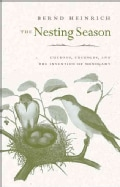 The Nesting Season: Cuckoos, Cuckolds, and the Invention of Monogamy (Paperback)