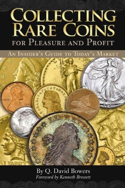 Collecting Rare Coins for Pleasure and Profit: An Insider's Guide to Today's Market (Paperback)