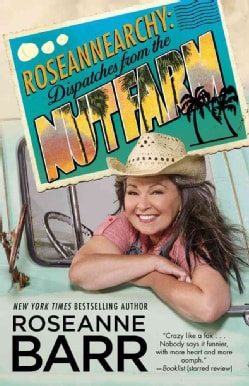 Roseannearchy: Dispatches from the Nut Farm (Paperback)