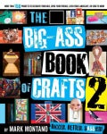 The Big-Ass Book of Crafts 2 (Paperback)