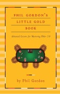 Phil Gordon's Little Gold Book: Advanced Lessons for Mastering Poker 2.0 (Hardcover)