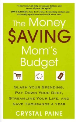 The Money Saving Mom's Budget: Slash Your Spending, Pay Down Your Debt, Streamline Your Life, and Save Thousands ... (Paperback)
