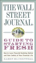The Wall Street Journal Guide to Starting Fresh: How to Leave Financial Hardships Behind and Take Control of Your... (Paperback)