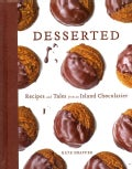 Desserted: Recipes and Tales from an Island Chocolatier (Hardcover)
