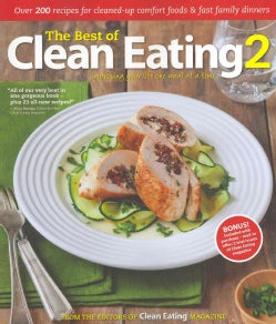 The Best of Clean Eating 2: Improving Your Life One Meal at aTime (Paperback)