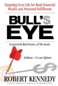 Bull's Eye: Targeting Your Life for Real Financial Wealth and Personal Fulfillment (Paperback)
