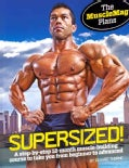 Supersized!: A Step-By-Step 12-Month Muscle-Building Course to Take You from Beginner to Advanced (Paperback)