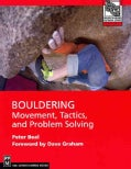 Bouldering: Movement, Tactics, and Problem Solving (Paperback)