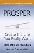 Prosper: Create the Life You Really Want: Six Practices To Find Lasting Money and Happiness (Paperback)