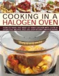 Cooking in a Halogen Oven: How to Make the Most of your Cooker with over 60 Delicious recipes and 300 Step-By-Ste... (Hardcover)