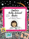 Amelia's Bully Survival Guide (Paperback)