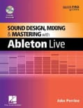 Sound Design, Mixing, and Mastering With Ableton Live