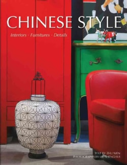 Chinese Style: Interiors, Furnitures, Details (Hardcover)