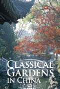 Classical Gardens in China (Hardcover)