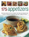 175 Appetizers: Stunning First Courses for Any Occassion, from Dips, Dippers and Soups to Rolls, Patties and Pies... (Paperback)
