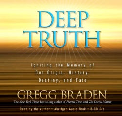 Deep Truth: Igniting the Memory of Our Origin, History, Destiny, and Fate (CD-Audio)