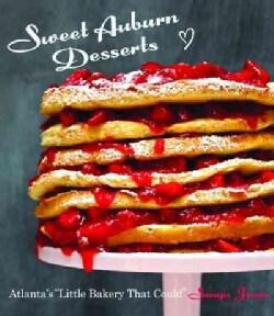 Sweet Auburn Desserts: Atlanta's Little Bakery That Could (Hardcover)