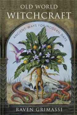 Old World Witchcraft: Ancient Ways for Modern Days (Paperback)