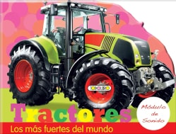 Tractores / Tractors: Los mas fuentes del mundo / The Strongest Ones in the World (Board book)