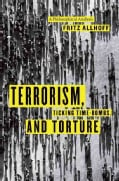 Terrorism, Ticking Time-Bombs, and Torture: A Philosophical Analysis (Hardcover)