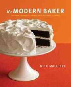 The Modern Baker: Time-Saving Techniques for Breads, Tarts, Pies, Cakes, and Cookies (Paperback)
