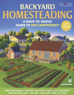 Backyard Homesteading: A Back-to-Basics Guide to Self-Sufficiency (Paperback)