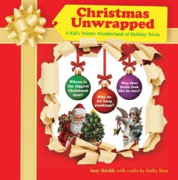 Christmas Unwrapped: A Kid's Winter Wonderland of Holiday Trivia (Hardcover)