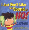 I Just Don't Like the Sound of No! (Paperback)