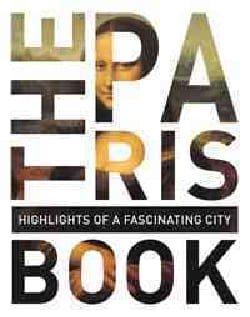 The Paris Book: Highlights of a Fascinating City (Hardcover)