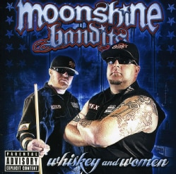 Moonshine Bandits - Whiskey And Women (Parental Advisory)