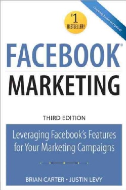 Facebook Marketing: Leveraging Facebook's Features for Your Marketing Campaigns (Paperback)