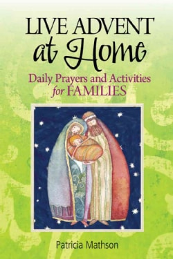 Live Advent at Home: Daily Prayers and Activities for Families (Paperback)