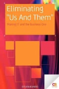 "Eliminating ""Us and Them"": Using It Governance, Process, and V Behavioral Management to Make It and the Business ... (Paperback)"