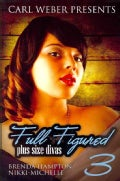 Full Figured 3: Carl Weber Presents (Paperback)