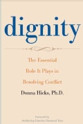Dignity: The Essential Role It Plays in Resolving Conflict (Hardcover)