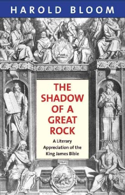 The Shadow of a Great Rock: A Literary Appreciation of the King James Bible (Hardcover)