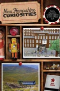 New Hampshire Curiosities: Quirky Characters, Roadside Oddities & Other Offbeat Stuff (Paperback)