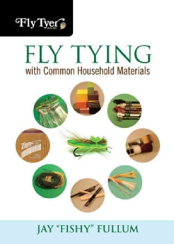 Fly Tying With Common Household Materials (Spiral bound)
