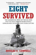 Eight Survived: The Harrowing Story of the USS Flier and the Only Downed World War II Submariners to Survive and ... (Paperback)