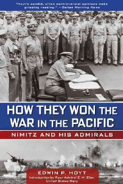 How They Won the War in the Pacific: Nimitz and His Admirals (Paperback)