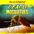 Deadly Mosquitoes (Paperback)