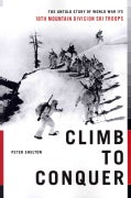 Climb to Conquer: The Untold Story of World War II's 10th Mountain Division Ski Troops (Paperback)