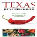 Texas Fruit & Vegetable Gardening (Paperback)