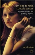 Film and Female Consciousness: Irigaray, Cinema, and Thinking Women (Hardcover)