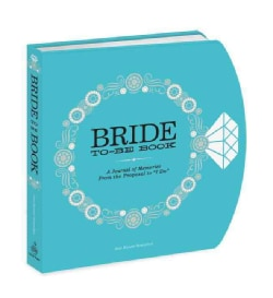 Bride-to-be Book: A Journal of Memories from the Proposal to